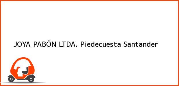 Teléfono, Dirección y otros datos de contacto para JOYA PABÓN LTDA., Piedecuesta, Santander, Colombia