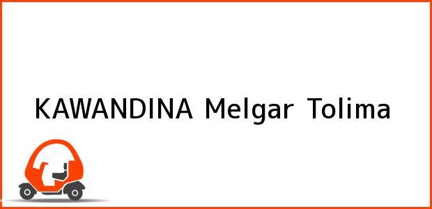 Teléfono, Dirección y otros datos de contacto para KAWANDINA, Melgar, Tolima, Colombia