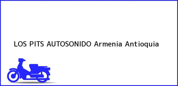 Teléfono, Dirección y otros datos de contacto para LOS PITS AUTOSONIDO, Armenia, Antioquia, Colombia