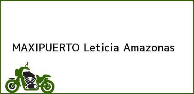 Teléfono, Dirección y otros datos de contacto para MAXIPUERTO, Leticia, Amazonas, Colombia