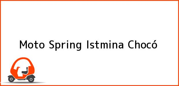 Teléfono, Dirección y otros datos de contacto para Moto Spring, Istmina, Chocó, Colombia