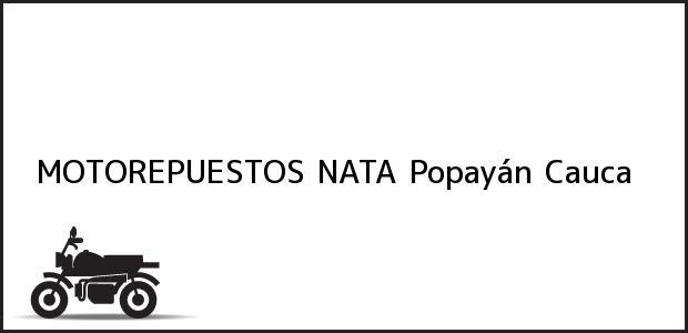Teléfono, Dirección y otros datos de contacto para MOTOREPUESTOS NATA, Popayán, Cauca, Colombia