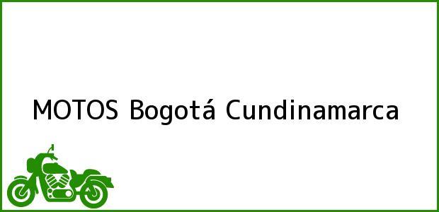 Teléfono, Dirección y otros datos de contacto para MOTOS, Bogotá, Cundinamarca, Colombia