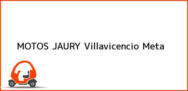 Teléfono, Dirección y otros datos de contacto para MOTOS JAURY, Villavicencio, Meta, Colombia