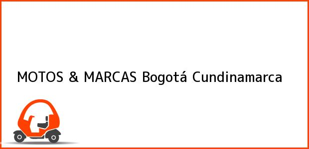 Teléfono, Dirección y otros datos de contacto para MOTOS & MARCAS, Bogotá, Cundinamarca, Colombia