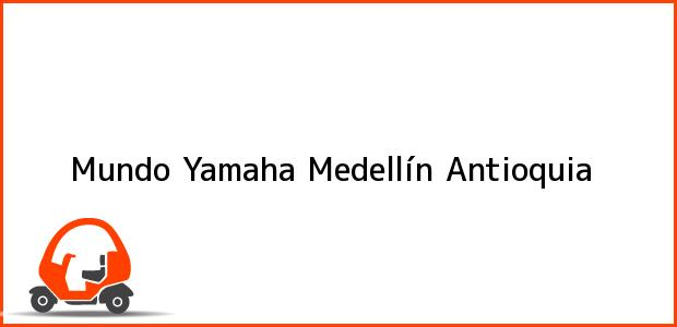 Teléfono, Dirección y otros datos de contacto para Mundo Yamaha, Medellín, Antioquia, Colombia