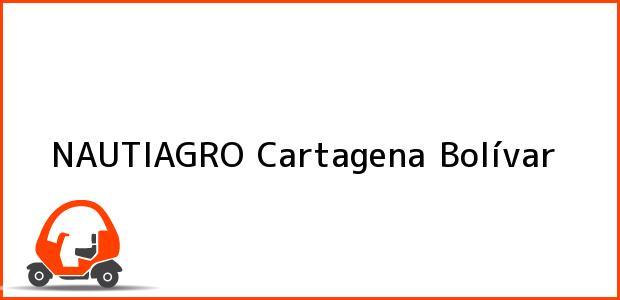Teléfono, Dirección y otros datos de contacto para NAUTIAGRO, Cartagena, Bolívar, Colombia