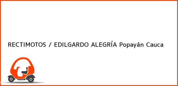 Teléfono, Dirección y otros datos de contacto para RECTIMOTOS / EDILGARDO ALEGRÍA, Popayán, Cauca, Colombia