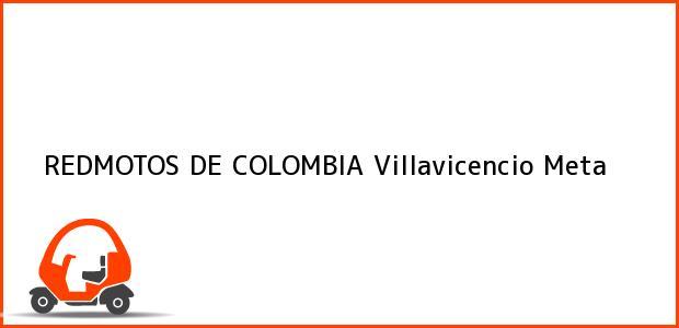 Teléfono, Dirección y otros datos de contacto para REDMOTOS DE COLOMBIA, Villavicencio, Meta, Colombia