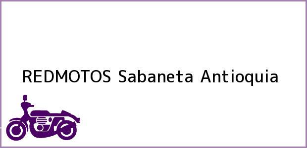 Teléfono, Dirección y otros datos de contacto para REDMOTOS, Sabaneta, Antioquia, Colombia
