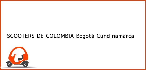 Teléfono, Dirección y otros datos de contacto para SCOOTERS DE COLOMBIA, Bogotá, Cundinamarca, Colombia