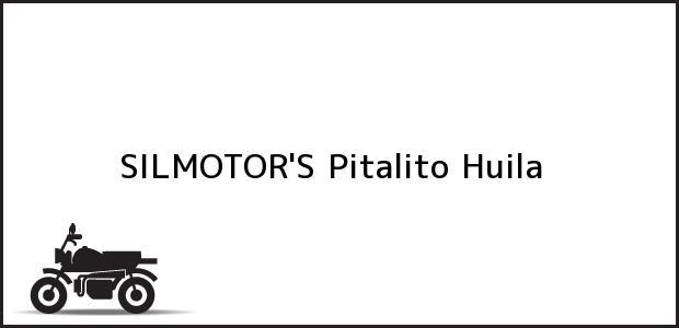 Teléfono, Dirección y otros datos de contacto para SILMOTOR'S, Pitalito, Huila, Colombia
