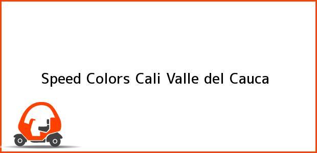 Teléfono, Dirección y otros datos de contacto para Speed Colors, Cali, Valle del Cauca, Colombia