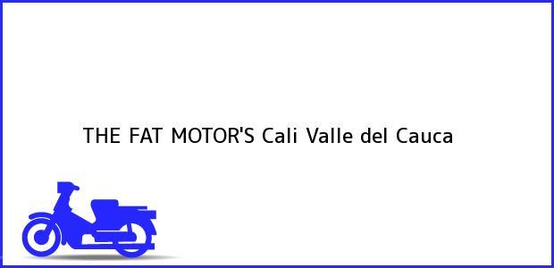 Teléfono, Dirección y otros datos de contacto para THE FAT MOTOR'S, Cali, Valle del Cauca, Colombia