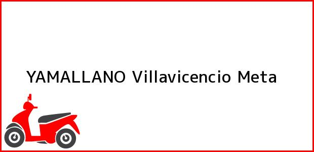Teléfono, Dirección y otros datos de contacto para Yamallano, Villavicencio, Meta, Colombia