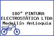 180° PINTURA ELECTROSTÁTICA LTDA Medellín Antioquia