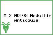 A 2 MOTOS Medellín Antioquia