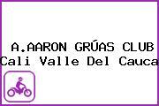 A.AARON GRÚAS CLUB Cali Valle Del Cauca