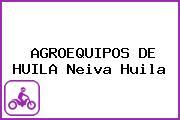 AGROEQUIPOS DE HUILA Neiva Huila