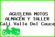 AGUILERA MOTOS ALMACÉN Y TALLER Cali Valle Del Cauca