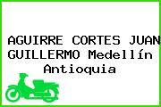 AGUIRRE CORTES JUAN GUILLERMO Medellín Antioquia