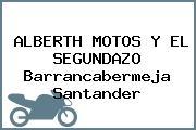 ALBERTH MOTOS Y EL SEGUNDAZO Barrancabermeja Santander