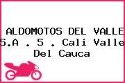 ALDOMOTOS DEL VALLE S.A . S . Cali Valle Del Cauca