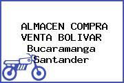 ALMACEN COMPRA VENTA BOLIVAR Bucaramanga Santander