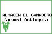ALMACÉN EL GANADERO Yarumal Antioquia