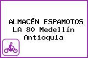 ALMACÉN ESPAMOTOS LA 80 Medellín Antioquia