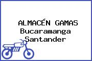 ALMACÉN GAMAS Bucaramanga Santander