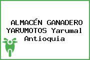ALMACÉN GANADERO YARUMOTOS Yarumal Antioquia