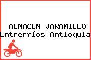 ALMACEN JARAMILLO Entrerríos Antioquia