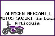 ALMACEN MERCANTIL MOTOS SUZUKI Barbosa Antioquia