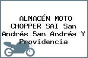 ALMACÉN MOTO CHOPPER SAI San Andrés San Andrés Y Providencia