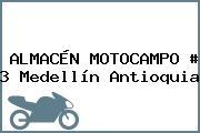 ALMACÉN MOTOCAMPO # 3 Medellín Antioquia