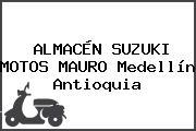 ALMACÉN SUZUKI MOTOS MAURO Medellín Antioquia