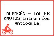 ALMACÉN - TALLER KMOTOS Entrerríos Antioquia