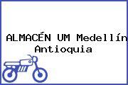 ALMACÉN UM Medellín Antioquia