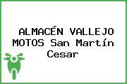 ALMACÉN VALLEJO MOTOS San Martín Cesar
