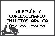 ALMACÉN Y CONCESIONARIO EMIMOTOS ARAUCA Arauca Arauca