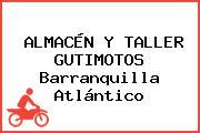 ALMACÉN Y TALLER GUTIMOTOS Barranquilla Atlántico