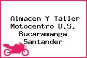 Almacen Y Taller Motocentro D.S. Bucaramanga Santander