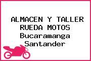 ALMACEN Y TALLER RUEDA MOTOS Bucaramanga Santander