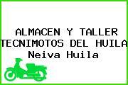 ALMACEN Y TALLER TECNIMOTOS DEL HUILA Neiva Huila