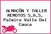 ALMACÕN Y TALLER REMOTOS S.A.S. Palmira Valle Del Cauca