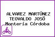 ALVAREZ MARTÚNEZ TEOVALDO JOSÕ Montería Córdoba