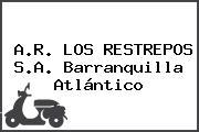 A.R. LOS RESTREPOS S.A. Barranquilla Atlántico