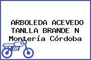 ARBOLEDA ACEVEDO TANLLA BRANDE N Montería Córdoba