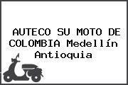 AUTECO SU MOTO DE COLOMBIA Medellín Antioquia